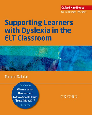 Supporting Learners with Dyslexia in the ELT Classroom, Oxford University Press 2017