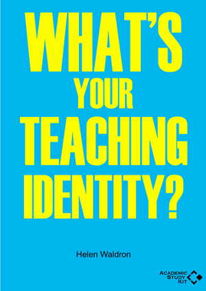 What's your Teaching Identity?, Academic Study Kit 2016